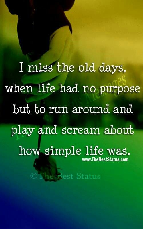 Marvelous Miss The Old Days Quotes. QuotesGram