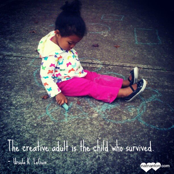The creative adult is the child who survived. Ursula K. LeGuin #creativity #quote