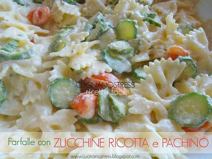 Farfalle pasta with zucchini and ricotta | Food - Pasta, Rice & Grain ...