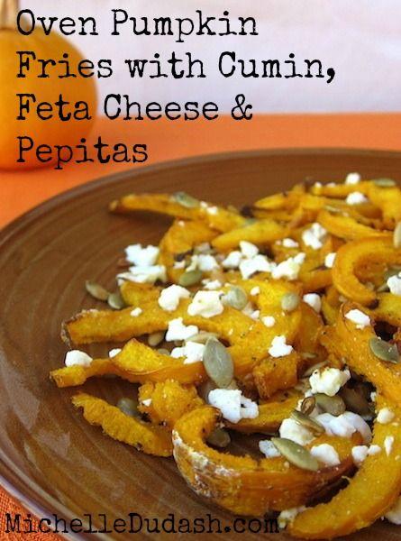 ... latest recipe...Oven Pumpkin Fries with Cumin, Feta Cheese & Pepitas