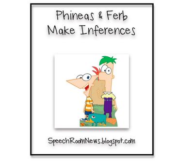 Phineas & Ferb Make Inferences. Free download from SpeechRoomNews.blogspot.com