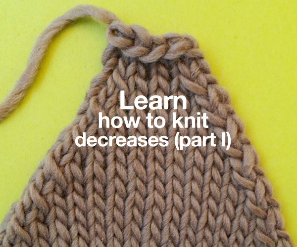 Learn How To Knit : Learn how to knit decreases (part I) K n i t Pinterest