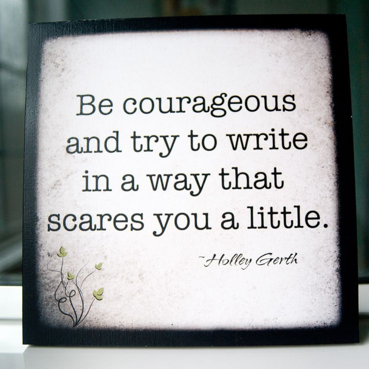 be courageous when you write