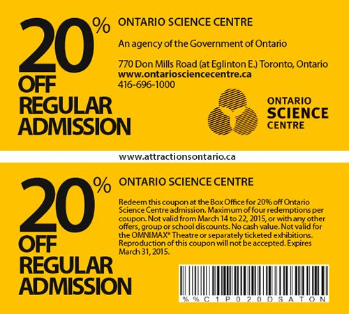 Ontario Science Centre Coupons & Deals is a great store to go to get quality supplies for you from Service. Want to save money on Ontario Science Centre Coupons & Deals itmes? Here are many Ontario Science Centre Coupons & Deals coupons and promo codes for and get one Ontario Science Centre Coupons & Deals coupons/5(63).