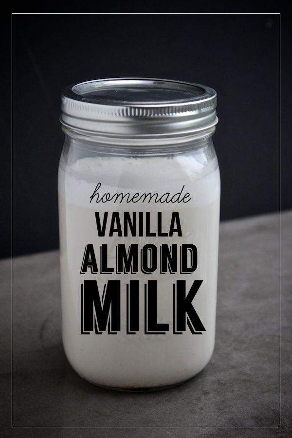 Homemade Vanilla Almond Milk | Juice box! Off the hook! | Pinterest