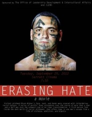 erasing hate A reformed skinhead, bryon widner was desperate to rid himself of the racist tattoos that covered his face - so desperate that he turned to former enemies for.