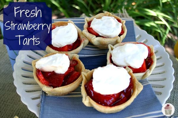 Fresh Strawberry Tarts - They look so easy and perfect for summer ...