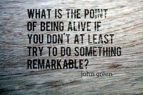 do something remarkable