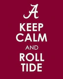 Keep Calm & Roll Tide ... so @mikedavis88
