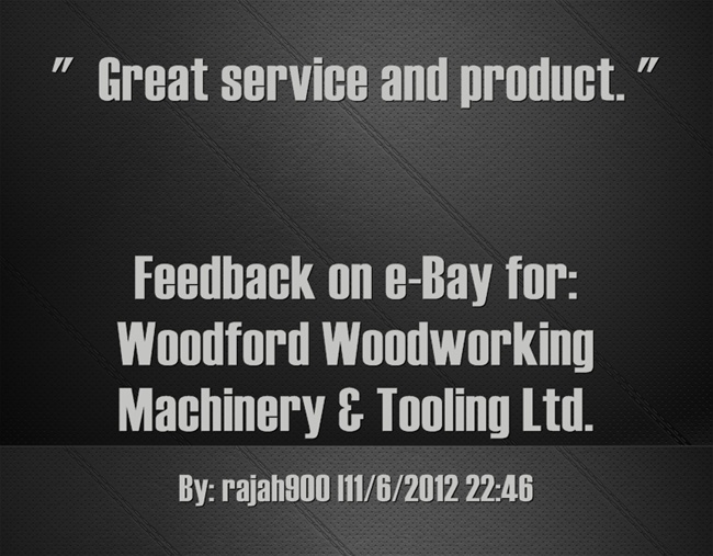 Great service and product. ~rajah900. | Feedback for woodfordtooling ...