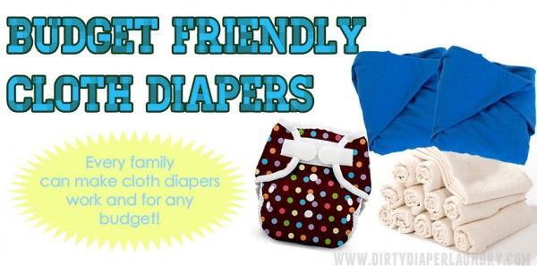 Budget Friendly cloth diapers. Store bought and DIY ideas for any