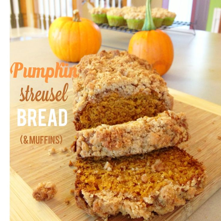 Pumpkin Streusel Bread (& muffins!) | eat: bread | Pinterest