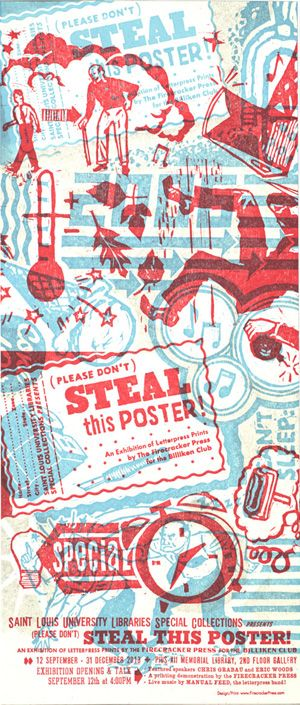 """(Please Don't) Steal This Poster,"" an exhibition of letterpress prints by the Firecracker Press for the Billiken Club will be on the second floor gallery of Pius XII Memorial Library from Sept. 12 - Dec. 31, 2013."
