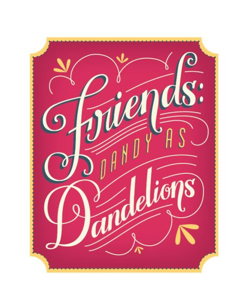 friends are as dandy as dandelions   Words: Whimsical   Pinterest