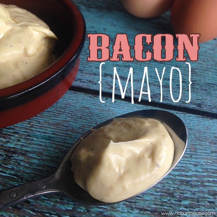 Bacon Mayonnaise - Gluten Free & Low Carb - No Bun Please