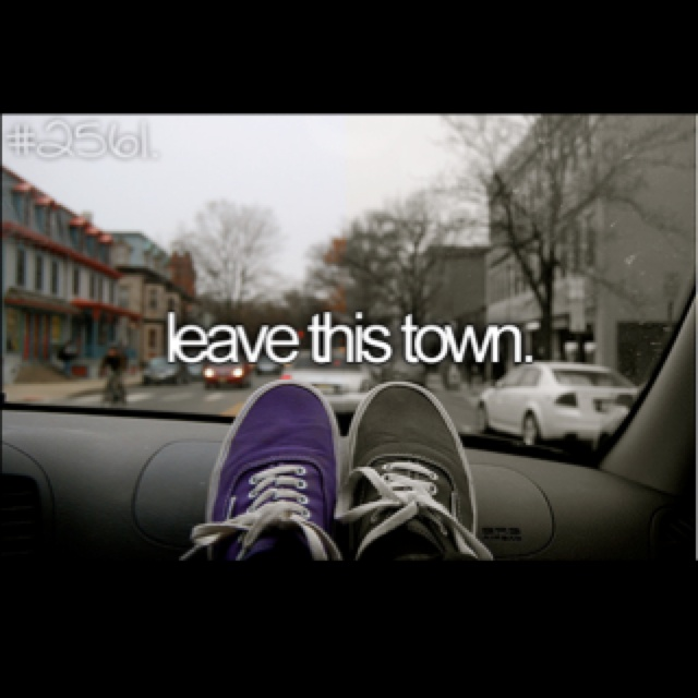 Leave *this* town