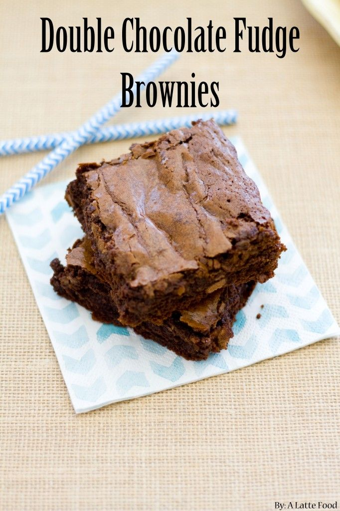 Double Chocolate Fudge Brownies...the only brownie recipe you will ...