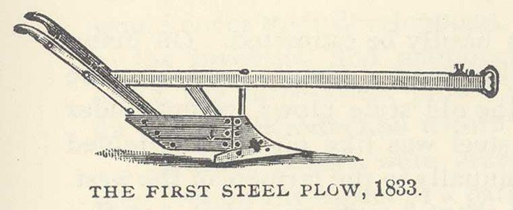 ... 1833 John Deere makes 1st steel plow | The First Steel Plow, 1833