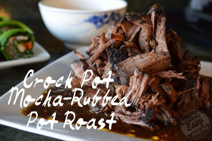 Crock Pot Mocha-Rubbed Pot Roast http://stupideasypaleo.com/2013/06/29 ...