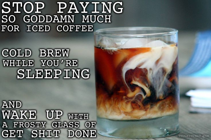 Thug Kitchen39;s cold brew coffee  mixology.  Pinterest