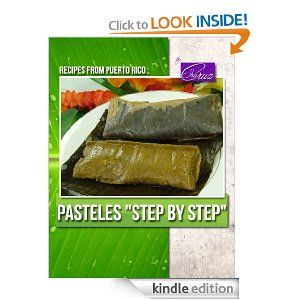 """Pasteles """"Step by Step"""" (Recipes from Puerto Rico # 1) by Iris Cruz. $ ..."""