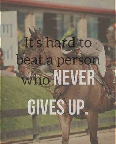 """It's hard to beat a person who NEVER GIVES UP."""