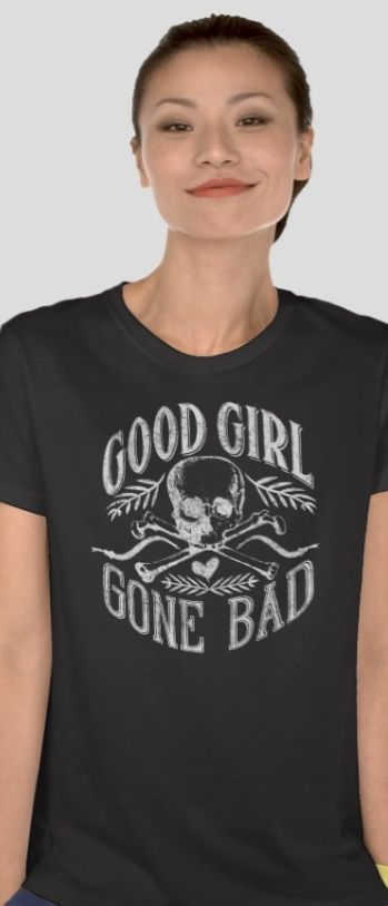 Good girl gone bad skull t shirt This guy has an awesome girlfriend shirt