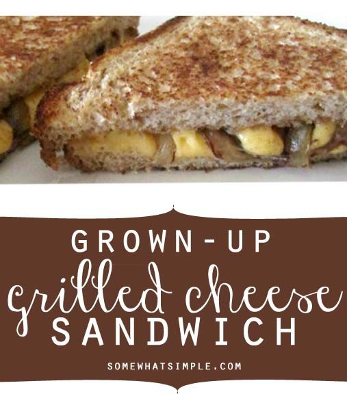 grown-up' grilled cheese | Sandwiches | Pinterest