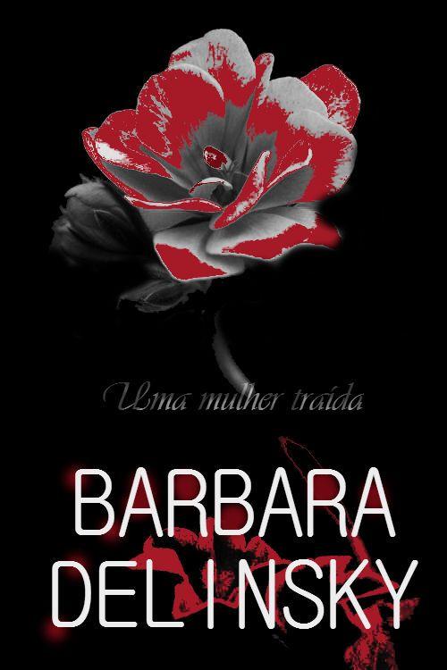Uma mulher Traída + Barbara Delinsky