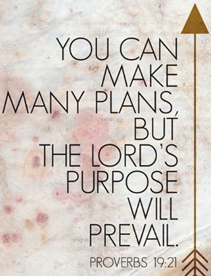 Lord, I want my plans to be whatever You want! It usually works better that way. :)