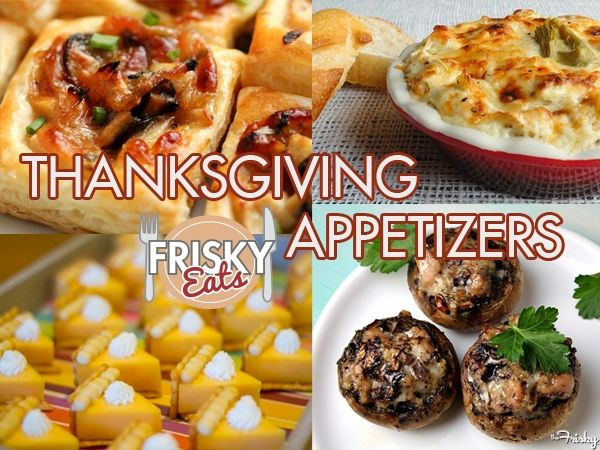Frisky eats 10 easy thanksgiving appetizers to tide you over
