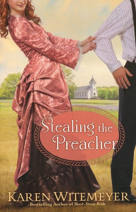Stealing the Preacher by Karen Witemeyer- 8 out of 10 stars