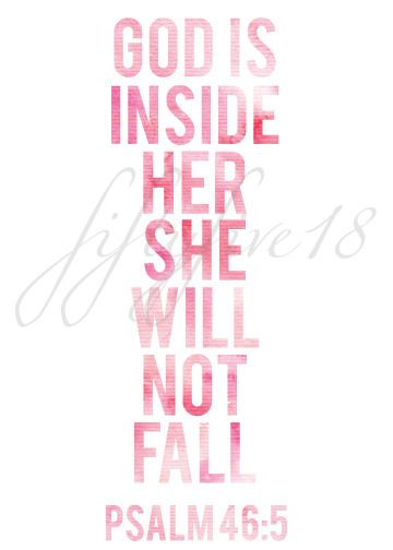 She Will Not Fall - Psalm 46:5 - fiftyfive18