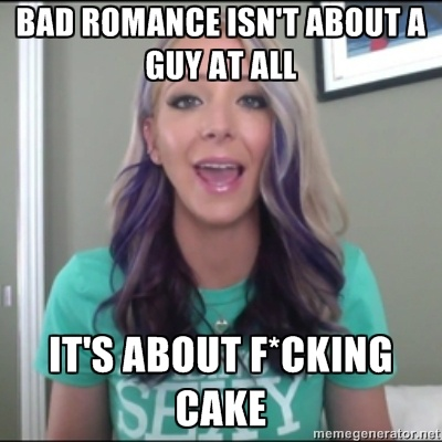 Jenna Marbles always says it right. :)