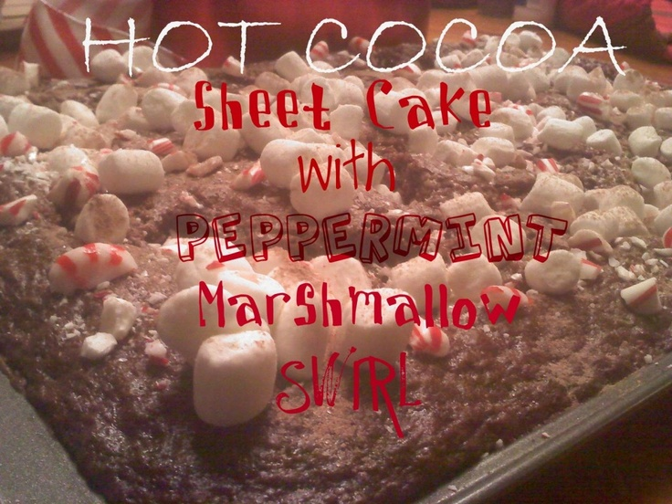 Hot Cocoa Sheet Cake..with Peppermint Marshmallow Swirl! | Oh Bite It