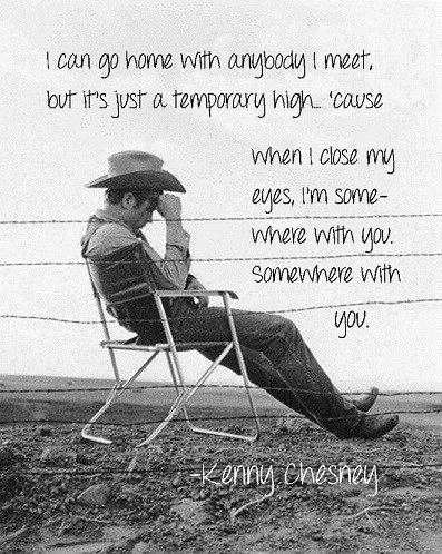 I Love You Kenny Quotes : Kenny Chesney Song Lyric Quotes. QuotesGram