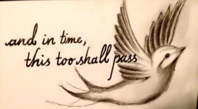 and in time, this too shall pass