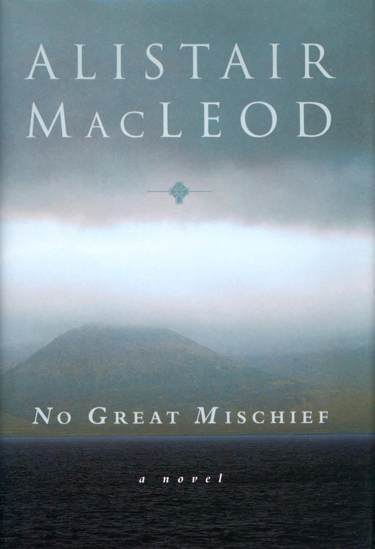 no great mischief essay Read no great mischief free essay and over 88,000 other research documents no great mischief in no great mischief, alistair macleod proves to the reader that it is.