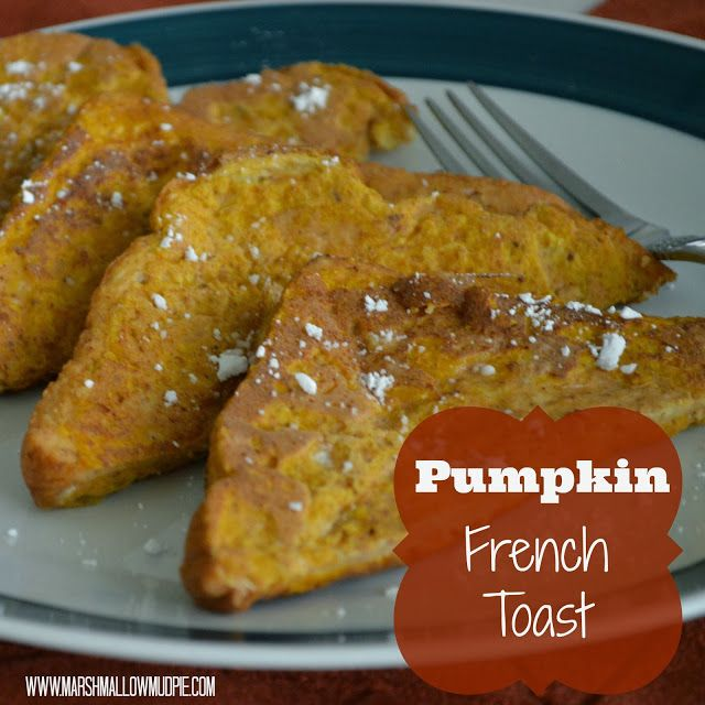 Marshmallow Mudpie: Pumpkin French Toast--- had it for dinner tonight ...