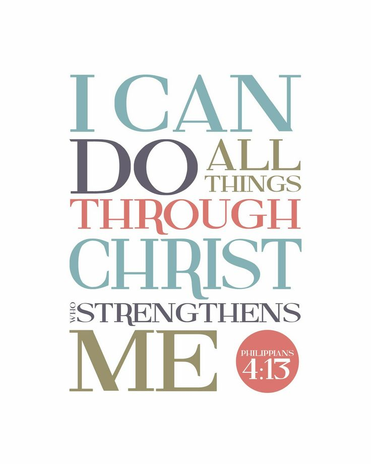 Christ Strengthens Me I Can Do All Things Through Who