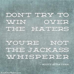 I'm not the jackass whisperer