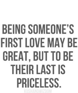 First Kiss Love Quotes : ... first love : first kiss : someone last : priceless Quotes and sayings
