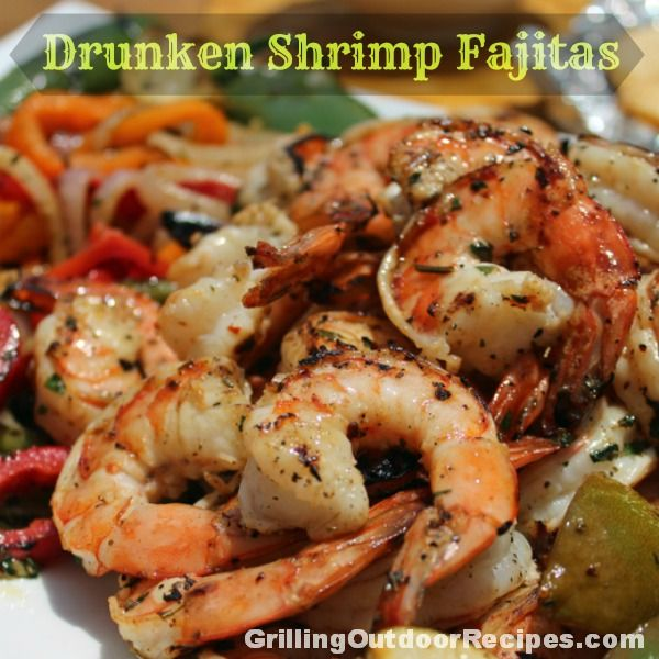 Drunken Shrimp Fajitas marinated in tequila and limeade! | recipes ...