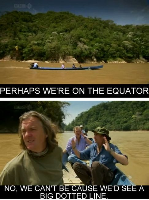 top gear!  Sometimes the words that come out of these guys' mouths are just ridiculous.