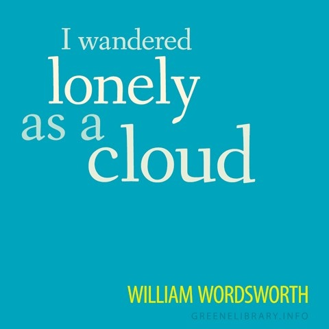 wordsworth's i wandered lonely as a Read the full text of the poem i wandered lonely as a cloud (daffodils)  i  wandered lonely as a cloud (daffodils) by william wordsworth home / poetry /  i.