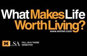 What Makes Life Worth Living Quote