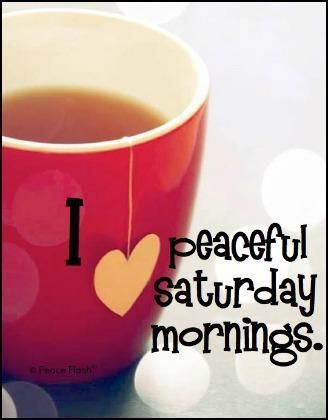 LOVE Saturday mornings, especially when it's NOT Saturday. Waking up feeling blessed that every day is like a Saturday right now. :)