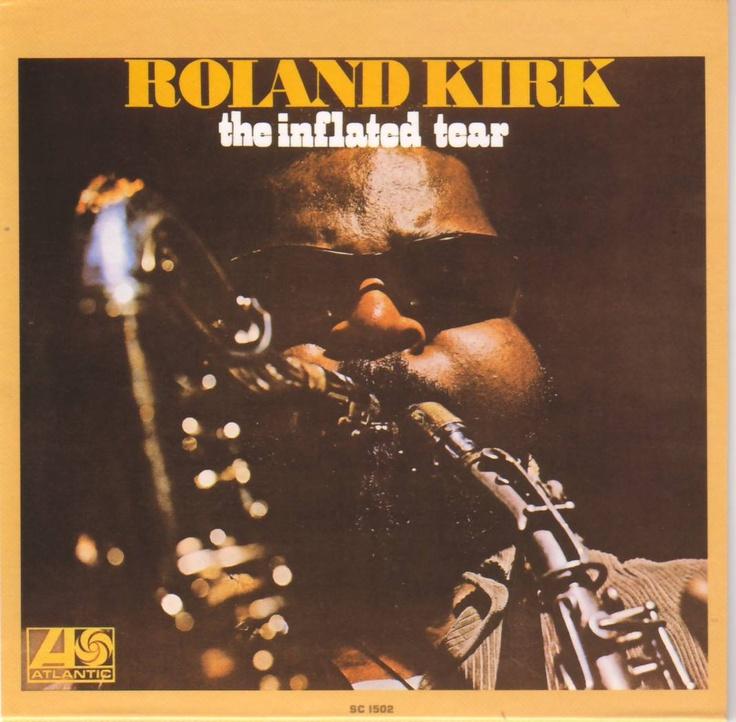 Rahsaan Roland Kirk The Inflated Tear