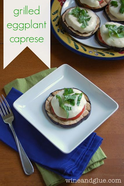 Grilled Eggplant Caprese makes a nice little lunch or a fun fancy ...