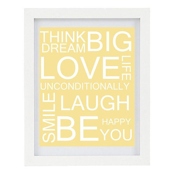 Think Big, Dream Big, Love Life, Love Unconditionally, Smile, Laugh, Be happy, Be you, Inspirational Typography Art Print, Yellow 8 x 10
